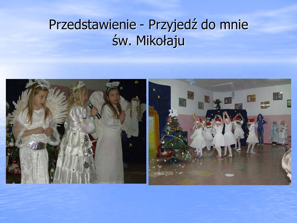 Przedstawienie - Przyjedź do mnie św. Mikołaju