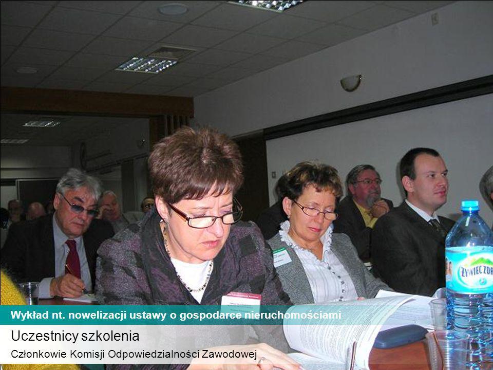 Uczestnicy szkolenia Członkowie Komisji Odpowiedzialności Zawodowej.