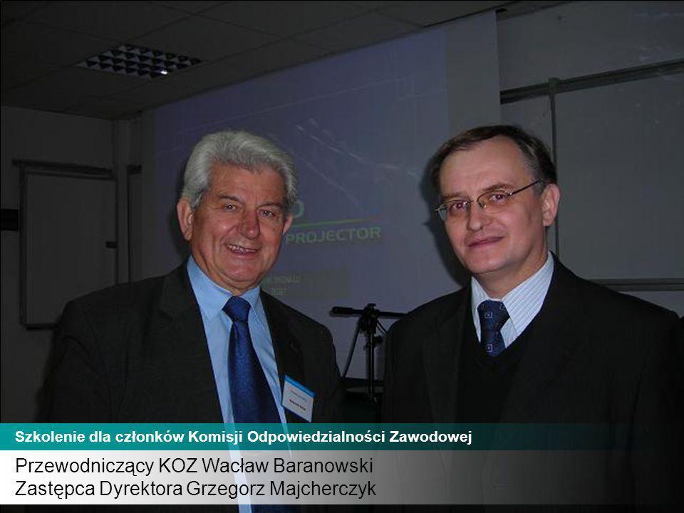 Przewodniczący KOZ Wacław Baranowski Zastępca Dyrektora Grzegorz Majcherczyk