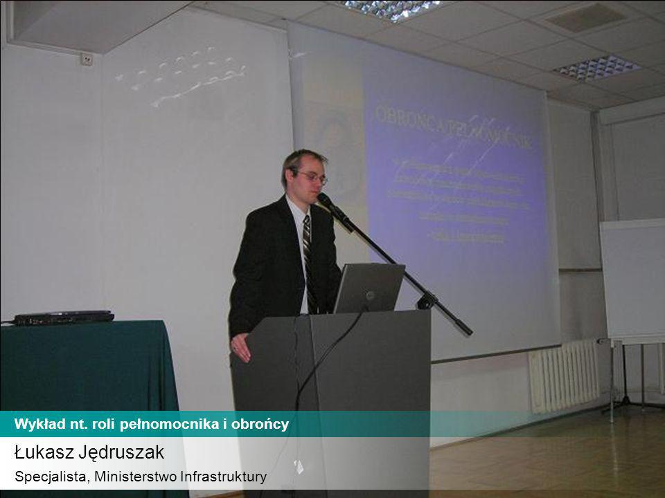 Łukasz Jędruszak Wykład nt. roli pełnomocnika i obrońcy