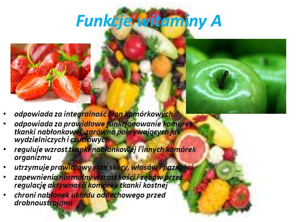 Funkcje witaminy A odpowiada za integralność błon komórkowych