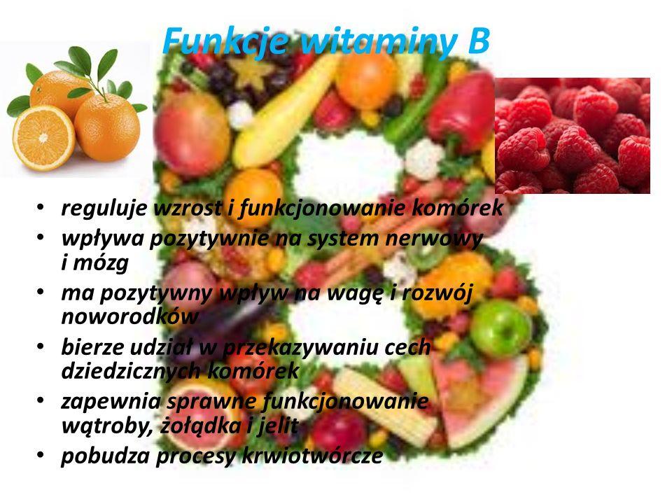 Funkcje witaminy B reguluje wzrost i funkcjonowanie komórek