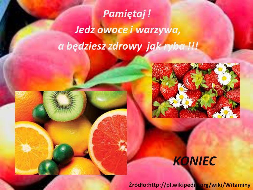 Pamiętaj ! Jedz owoce i warzywa, a będziesz zdrowy jak ryba !!!