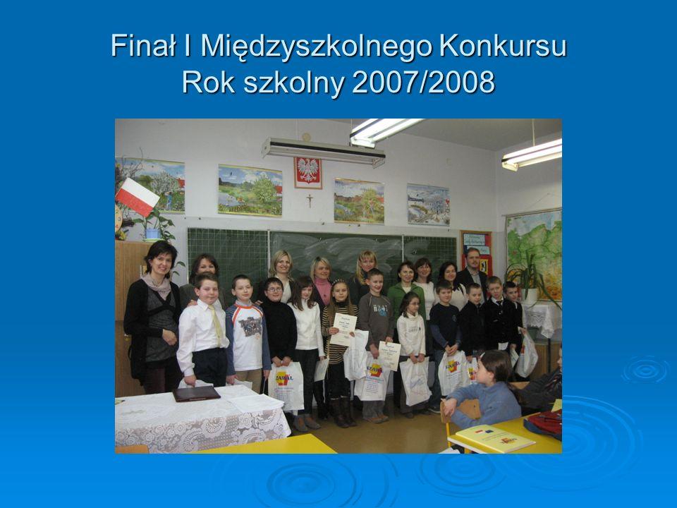 Finał I Międzyszkolnego Konkursu Rok szkolny 2007/2008
