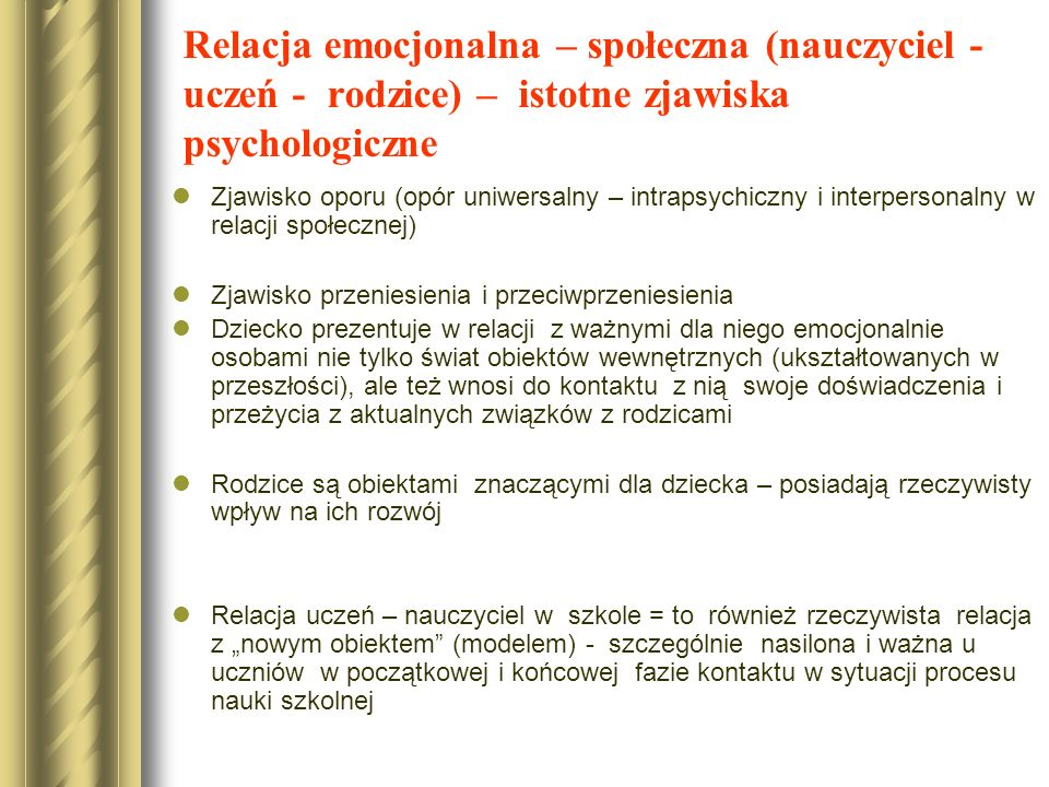 Relacja emocjonalna – społeczna (nauczyciel - uczeń - rodzice) – istotne zjawiska psychologiczne