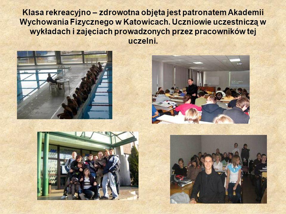 Klasa rekreacyjno – zdrowotna objęta jest patronatem Akademii Wychowania Fizycznego w Katowicach.