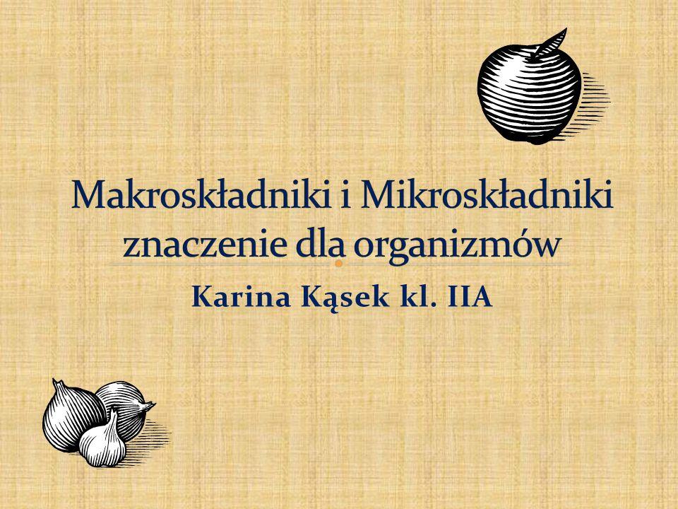 Makroskładniki i Mikroskładniki znaczenie dla organizmów