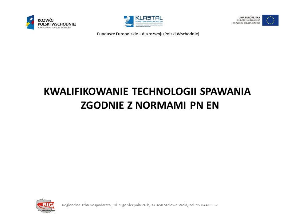 KWALIFIKOWANIE TECHNOLOGII SPAWANIA ZGODNIE Z NORMAMI PN EN
