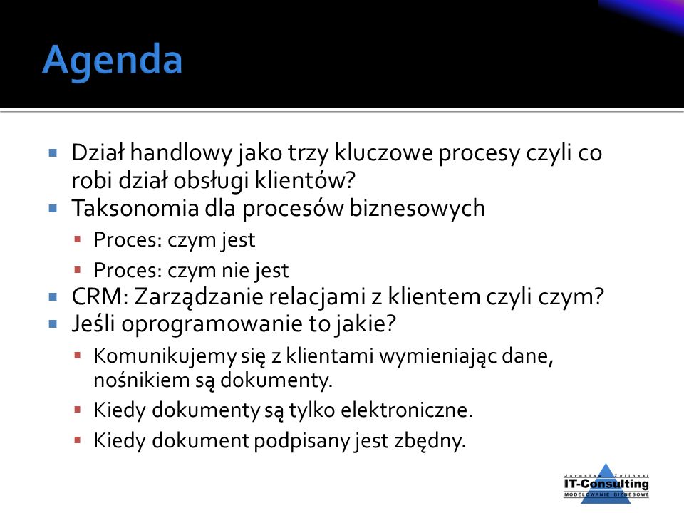 Agenda Dział handlowy jako trzy kluczowe procesy czyli co robi dział obsługi klientów Taksonomia dla procesów biznesowych.