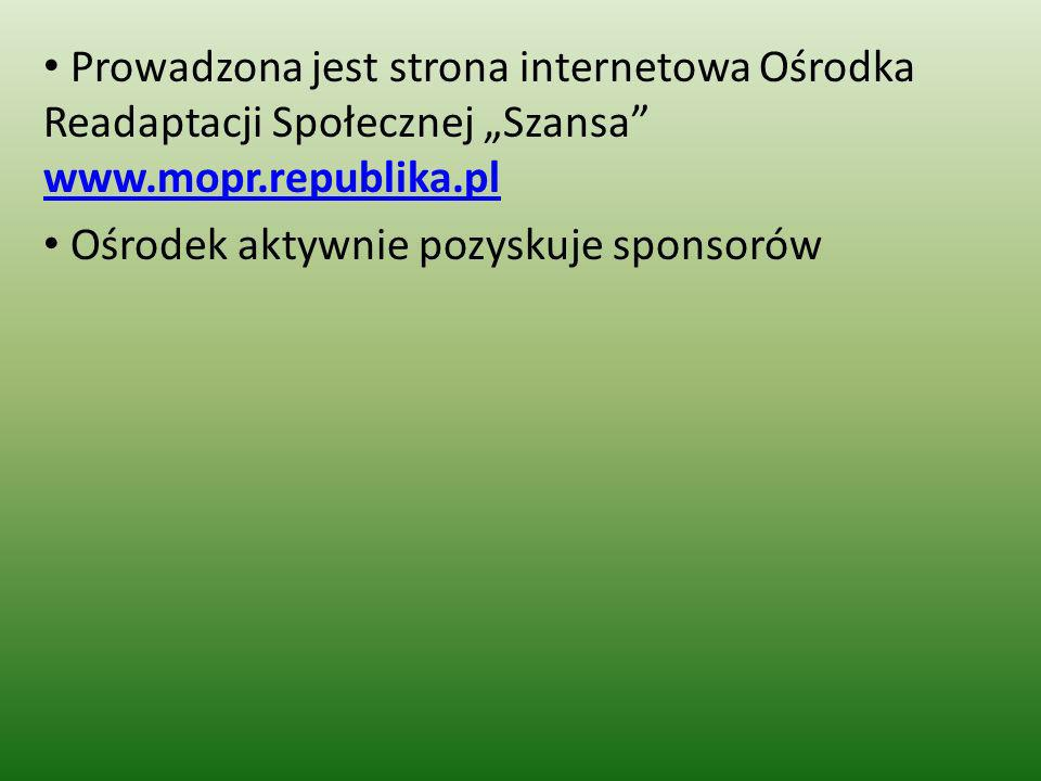 """Prowadzona jest strona internetowa Ośrodka Readaptacji Społecznej """"Szansa www.mopr.republika.pl"""