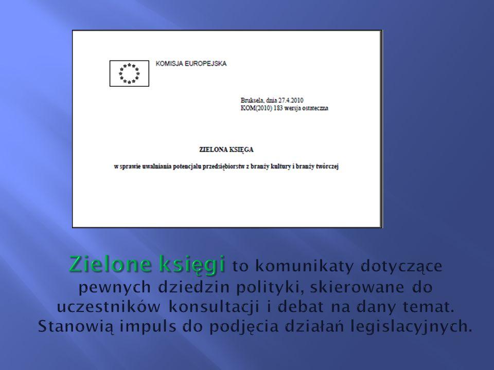 Zielone księgi to komunikaty dotyczące pewnych dziedzin polityki, skierowane do uczestników konsultacji i debat na dany temat.