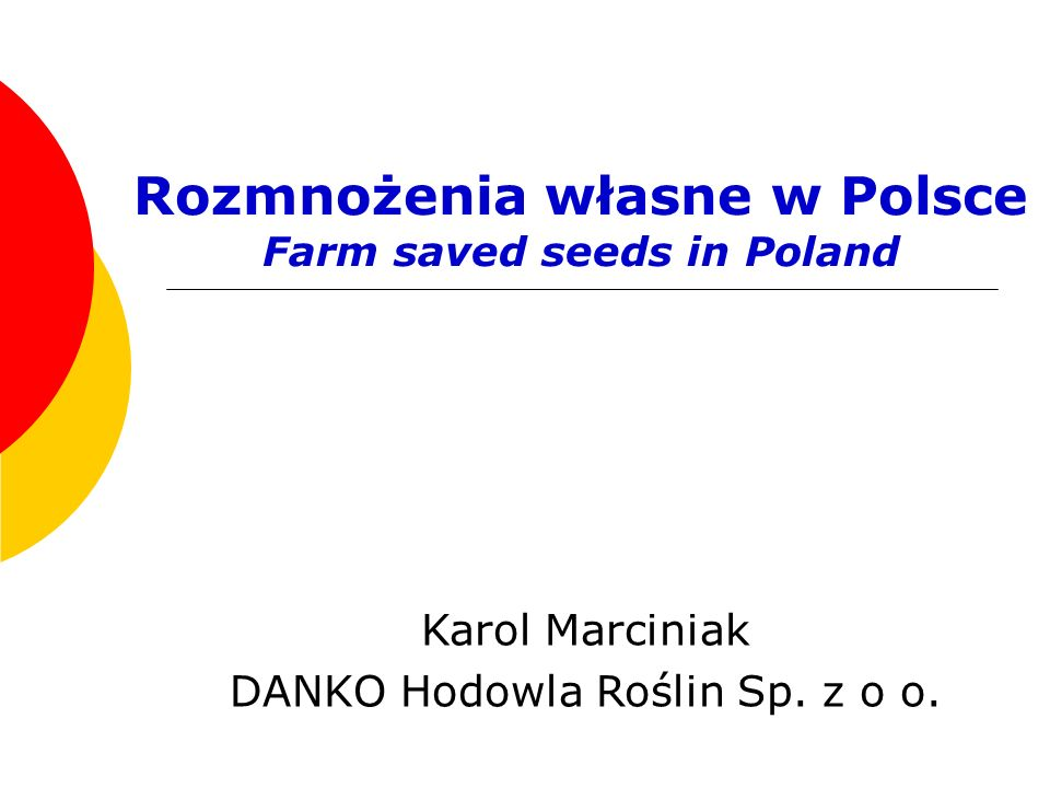 Rozmnożenia własne w Polsce Farm saved seeds in Poland