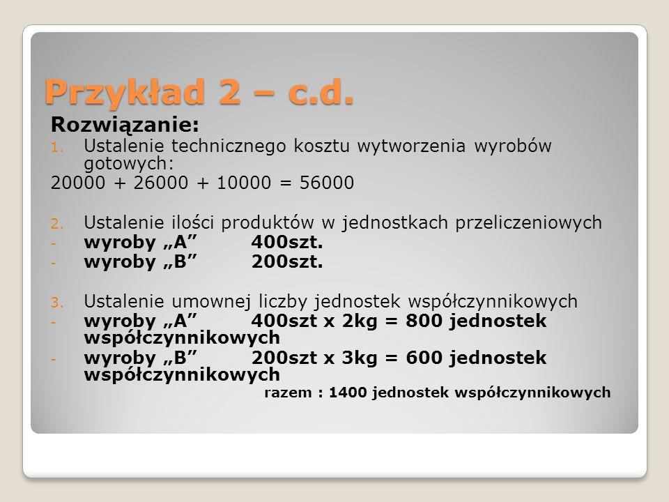 Przykład 2 – c.d. Rozwiązanie: