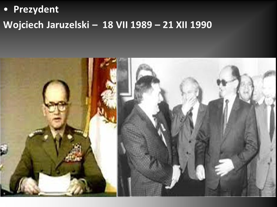 Prezydent Wojciech Jaruzelski – 18 VII 1989 – 21 XII 1990