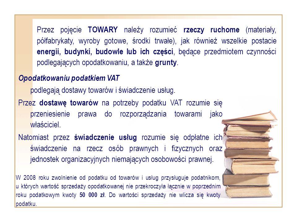 Opodatkowaniu podatkiem VAT