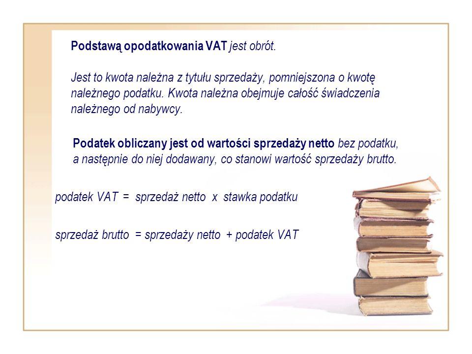 Podstawą opodatkowania VAT jest obrót