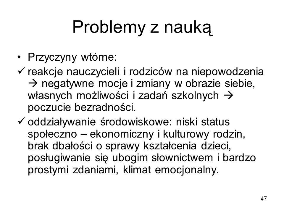 Problemy z nauką Przyczyny wtórne: