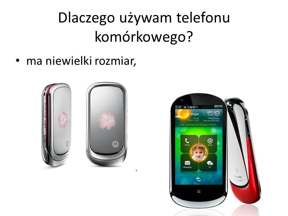 Dlaczego używam telefonu komórkowego