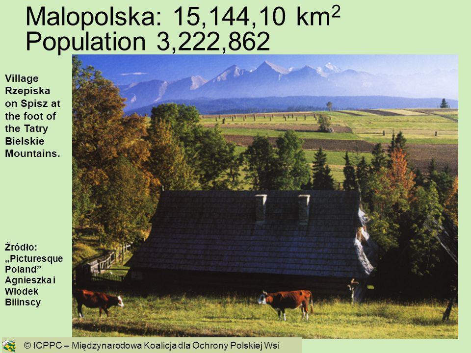 Malopolska: 15,144,10 km2 Population 3,222,862