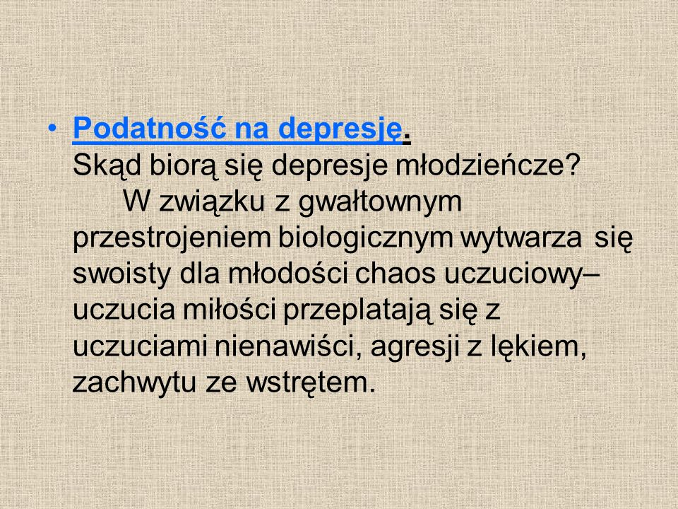 Podatność na depresję. Skąd biorą się depresje młodzieńcze