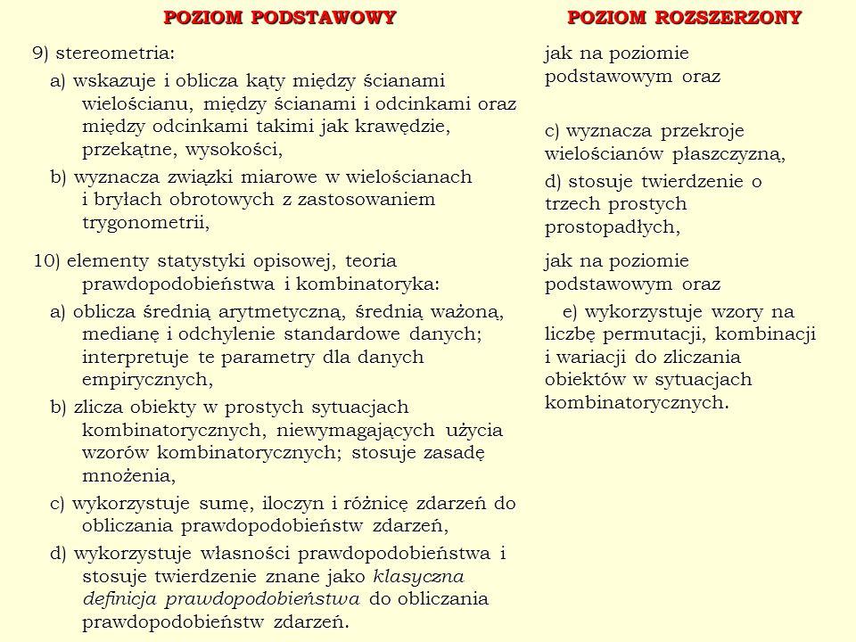 POZIOM PODSTAWOWY POZIOM ROZSZERZONY. 9) stereometria:
