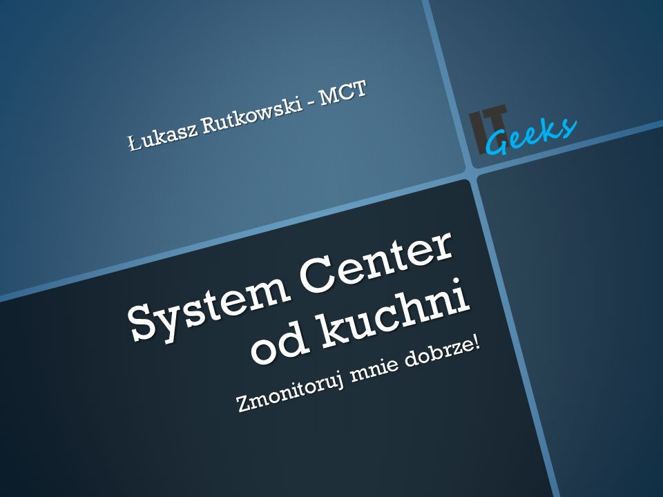 System Center od kuchni