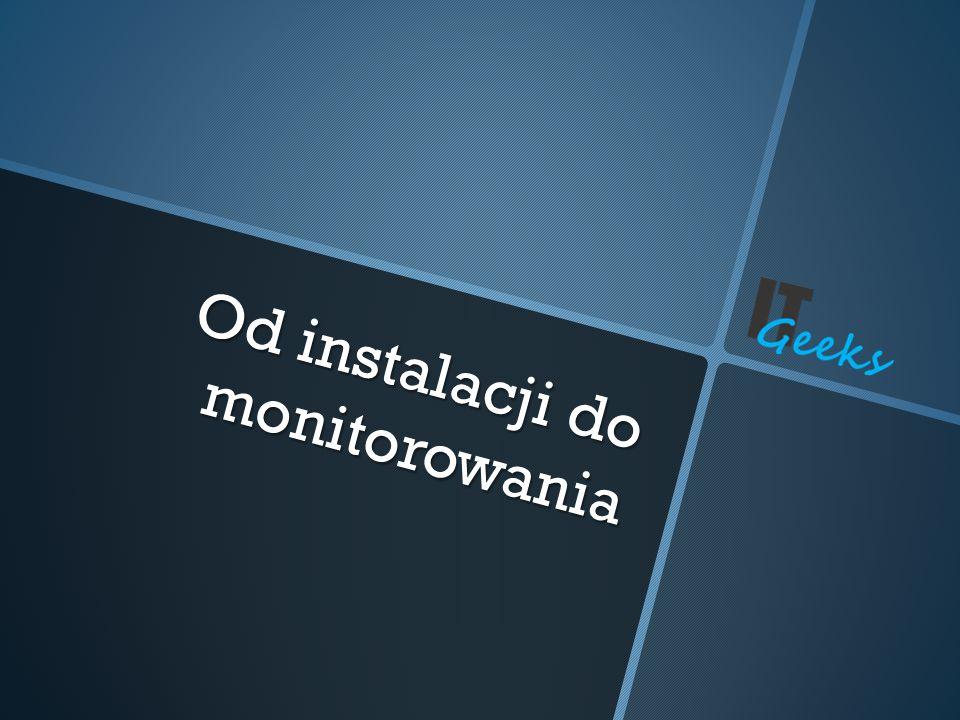 Od instalacji do monitorowania