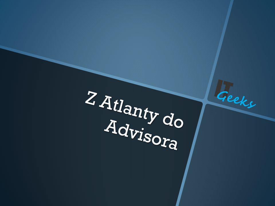 Z Atlanty do Advisora