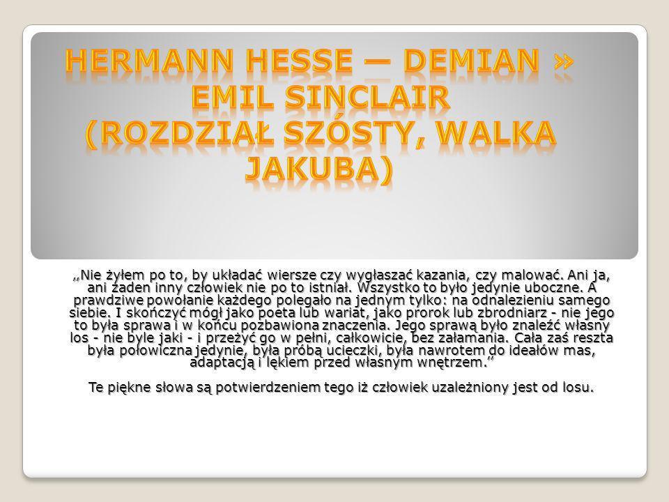 Hermann Hesse — Demian » Emil Sinclair (Rozdział szósty, Walka Jakuba)