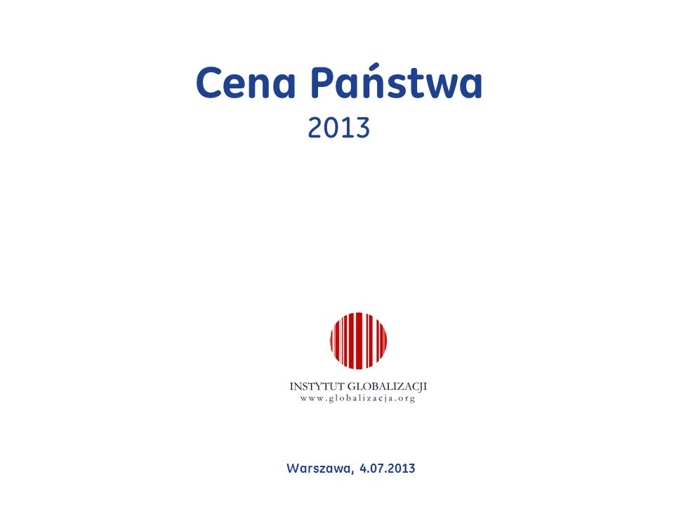 Cena Państwa 2013 Warszawa, 4.07.2013