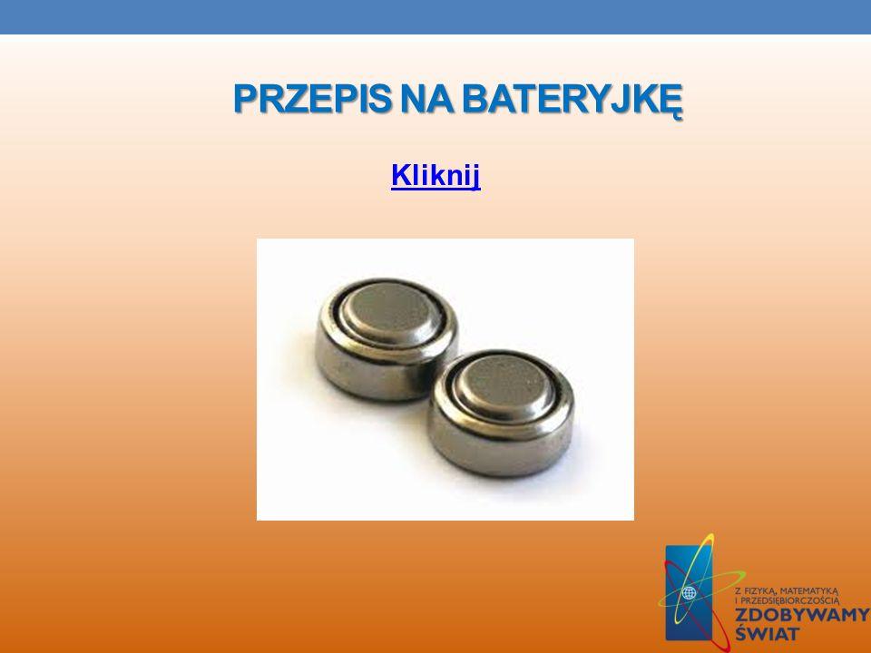 Przepis na bateryjkę Kliknij