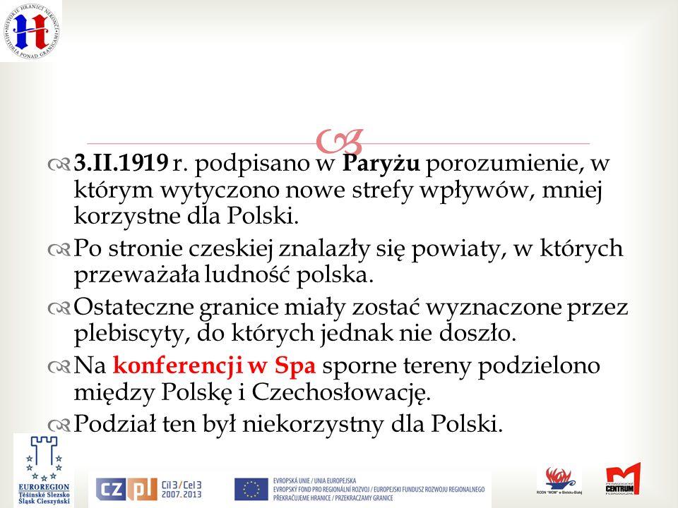 3.II.1919 r. podpisano w Paryżu porozumienie, w którym wytyczono nowe strefy wpływów, mniej korzystne dla Polski.