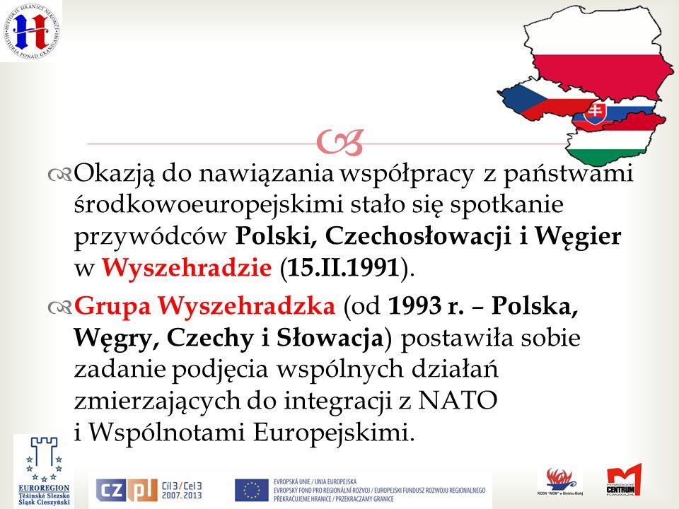 Okazją do nawiązania współpracy z państwami środkowoeuropejskimi stało się spotkanie przywódców Polski, Czechosłowacji i Węgier w Wyszehradzie (15.II.1991).