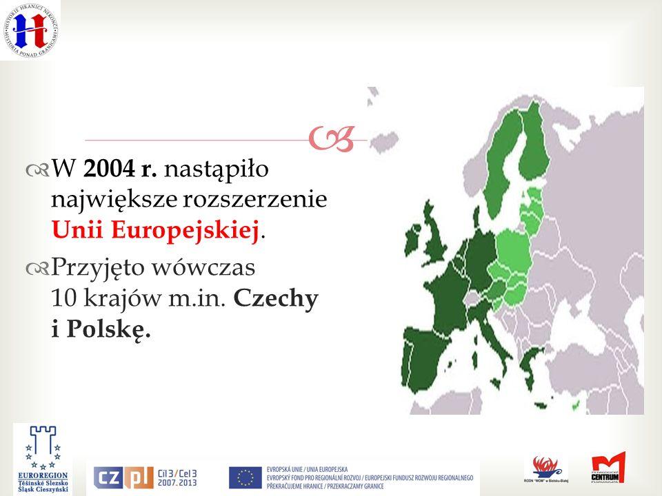 W 2004 r. nastąpiło największe rozszerzenie Unii Europejskiej.
