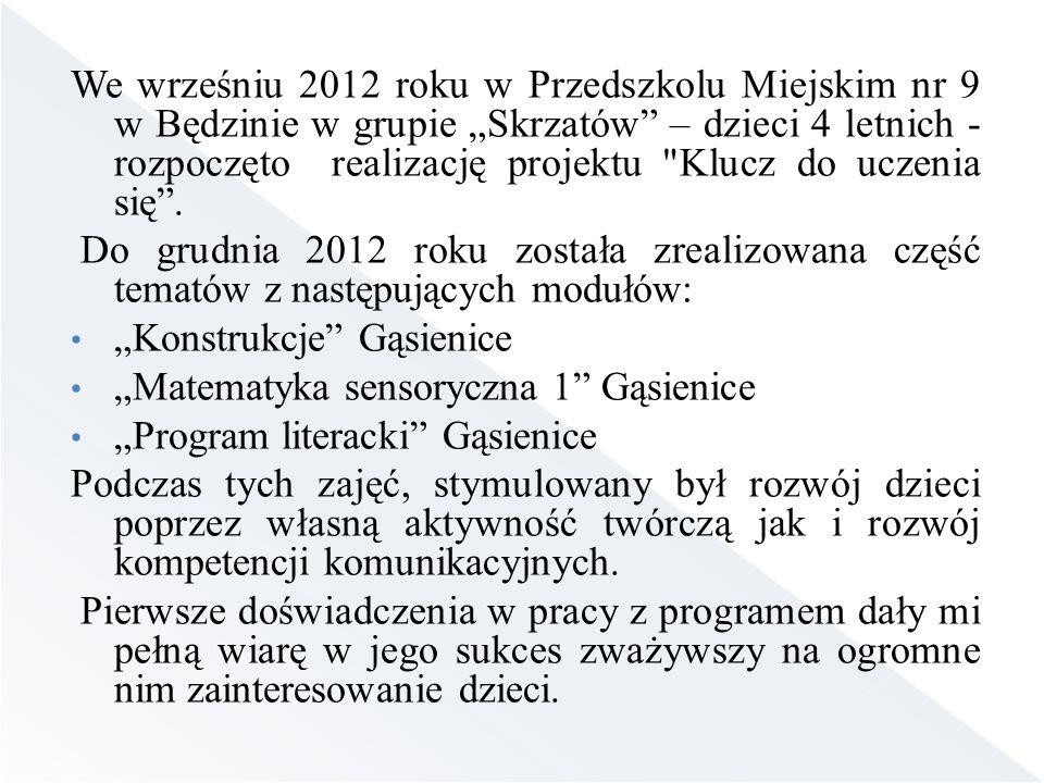 """We wrześniu 2012 roku w Przedszkolu Miejskim nr 9 w Będzinie w grupie """"Skrzatów – dzieci 4 letnich - rozpoczęto realizację projektu Klucz do uczenia się ."""