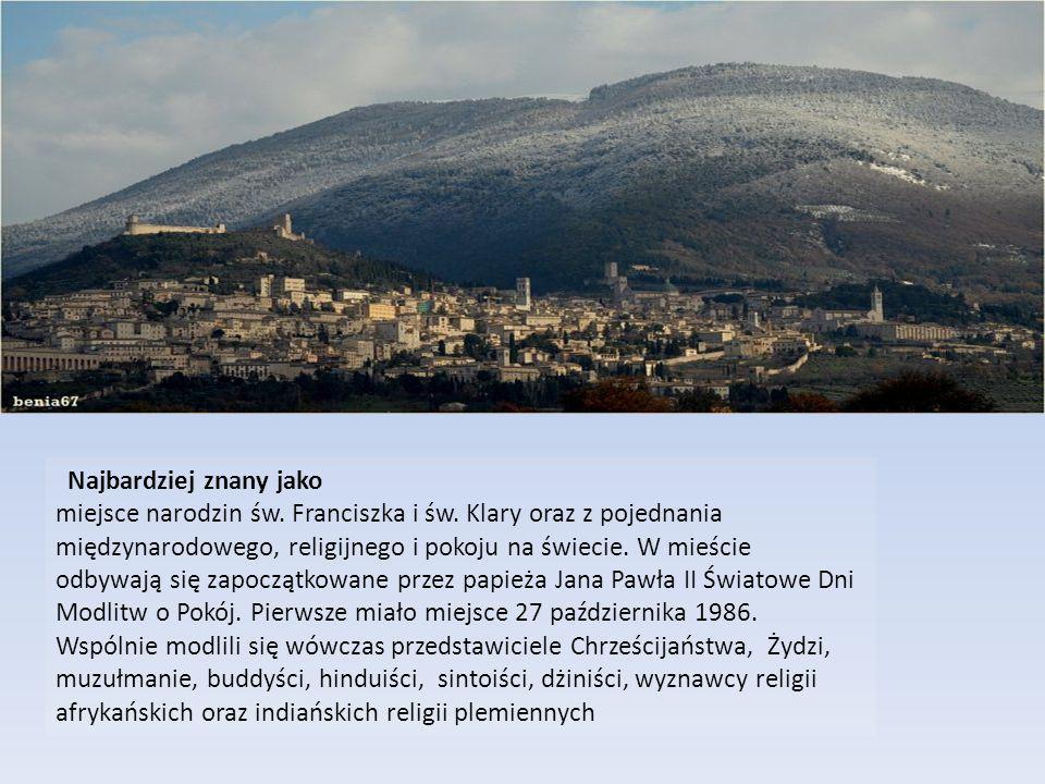 Najbardziej znany jako miejsce narodzin św. Franciszka i św