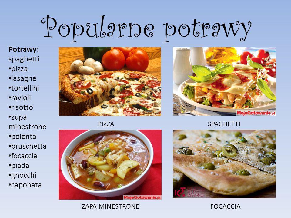 Popularne potrawy Potrawy: spaghetti pizza lasagne tortellini ravioli