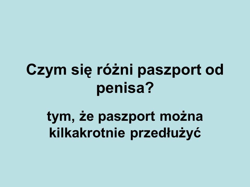 Czym się różni paszport od penisa