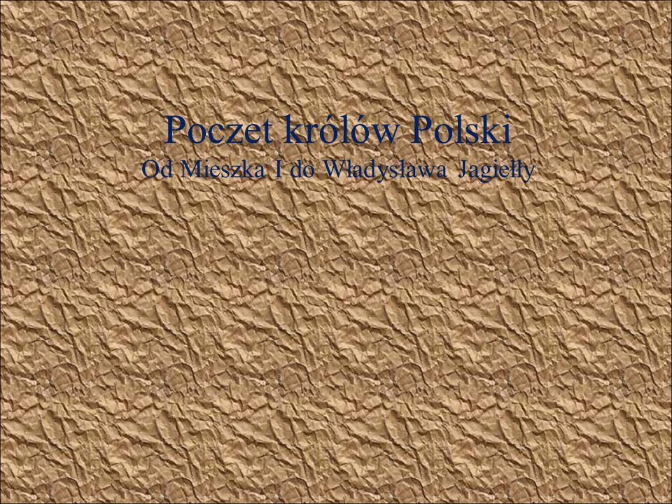Poczet królów Polski Od Mieszka I do Władysława Jagiełły