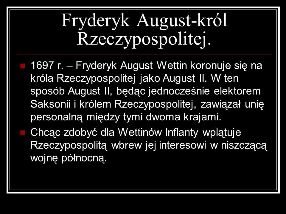 Fryderyk August-król Rzeczypospolitej.