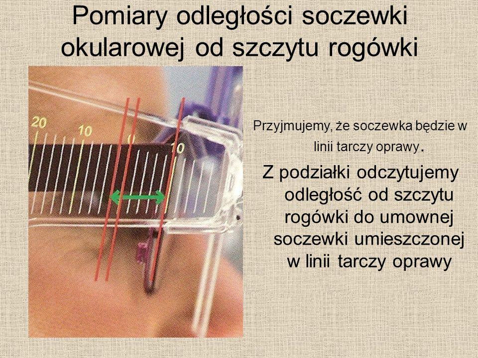 Pomiary odległości soczewki okularowej od szczytu rogówki