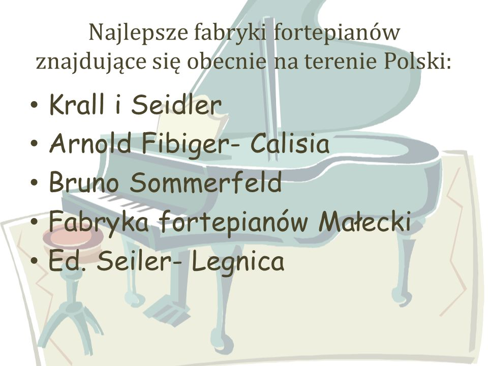 Arnold Fibiger- Calisia Bruno Sommerfeld Fabryka fortepianów Małecki