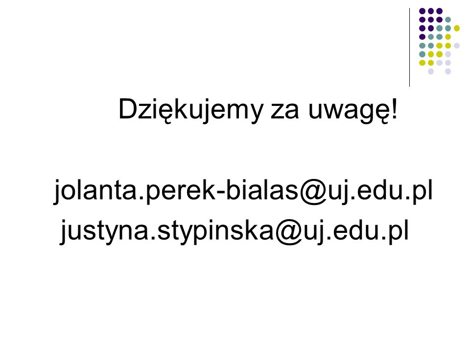 Dziękujemy za uwagę! jolanta.perek-bialas@uj.edu.pl justyna.stypinska@uj.edu.pl