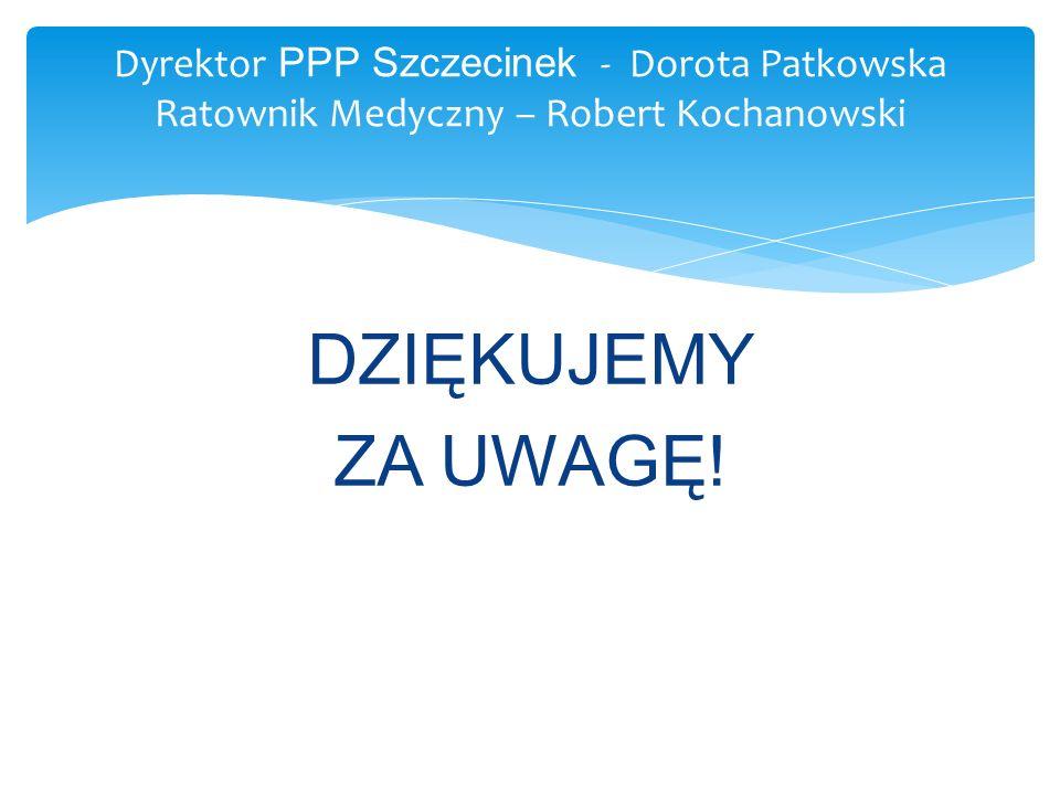 Dyrektor PPP Szczecinek - Dorota Patkowska Ratownik Medyczny – Robert Kochanowski