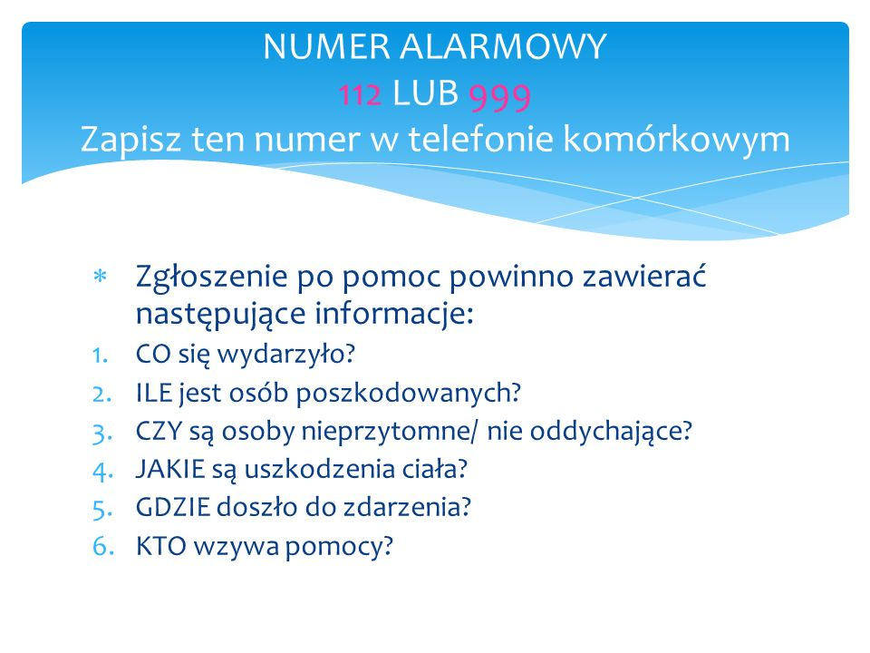NUMER ALARMOWY 112 LUB 999 Zapisz ten numer w telefonie komórkowym