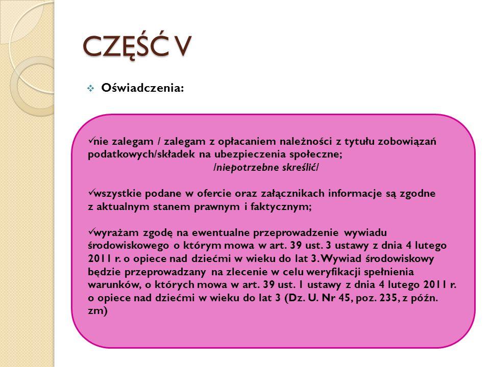 CZĘŚĆ VOświadczenia: nie zalegam / zalegam z opłacaniem należności z tytułu zobowiązań podatkowych/składek na ubezpieczenia społeczne;