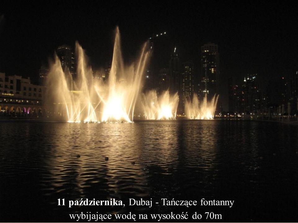 11 października, Dubaj - Tańczące fontanny