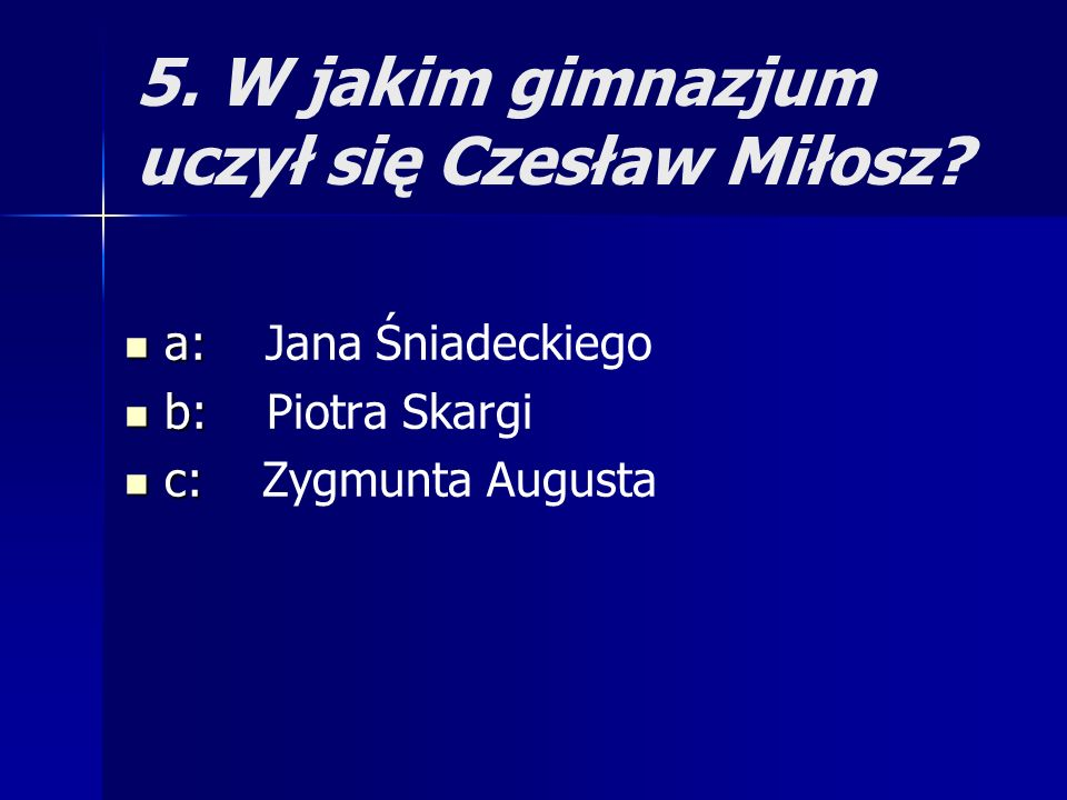 5. W jakim gimnazjum uczył się Czesław Miłosz