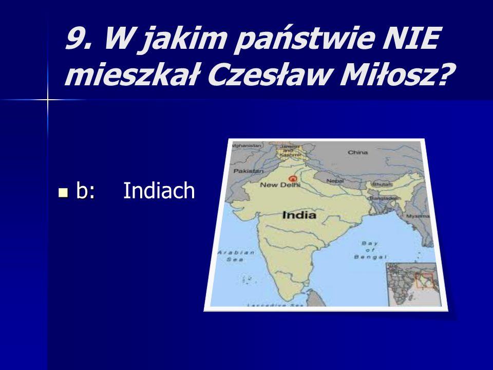 9. W jakim państwie NIE mieszkał Czesław Miłosz