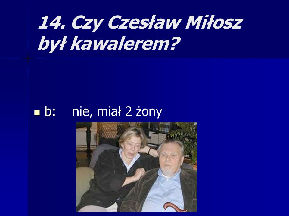 14. Czy Czesław Miłosz był kawalerem